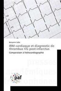 Irm Cardiaque Et Diagnostic de Thrombus Vg Post-Infarctus