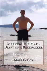 Marking the Map - Diary of a Backpacker