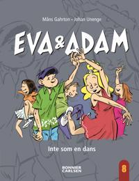 Eva & Adam. Inte som en dans