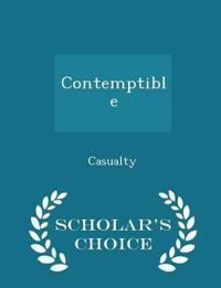 Contemptible - Scholar's Choice Edition