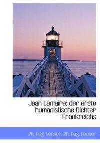 Jean Lemaire; Der Erste Humanistische Dichter Frankreichs