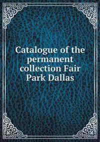 Catalogue of the Permanent Collection Fair Park Dallas