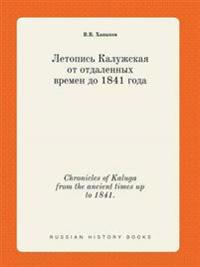 Chronicles of Kaluga from the Ancient Times Up to 1841.