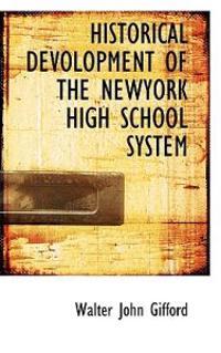 Historical Devolopment of the Newyork High School System