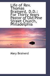 Life of Rev. Thomas Brainerd, D.d.