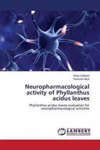 Neuropharmacological Activity of Phyllanthus Acidus Leaves