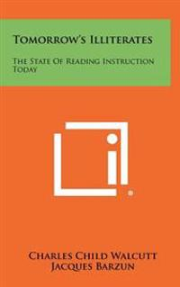 Tomorrow's Illiterates: The State of Reading Instruction Today
