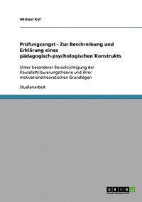 Prufungsangst - Zur Beschreibung Und Erklarung Eines Padagogisch-Psychologischen Konstrukts