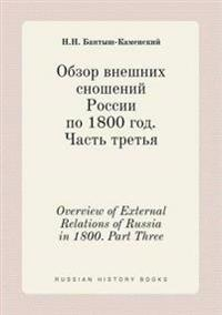 Overview of External Relations of Russia in 1800. Part Three
