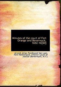 Minutes of the Court of Fort Orange and Beverwyck, 1652-16[60]