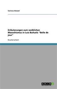 Erlauterungen Zum Weiblichen Masochismus in Luis Bunuels Belle de Jour