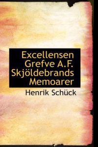 Excellensen Grefve A.F. Skj Ldebrands Memoarer