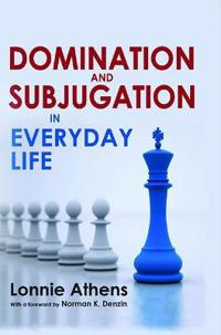 Domination and Subjugation in Everyday Life