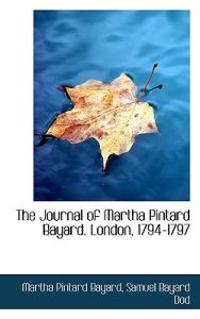The Journal of Martha Pintard Bayard. London, 1794-1797