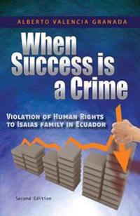 When Success Is a Crime: Violation of Human Rights to Isaias Family in Ecuador