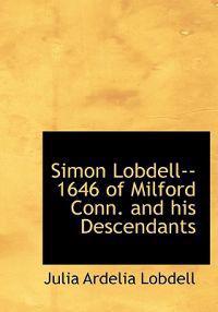 Simon Lobdell--1646 of Milford Conn. and His Descendants