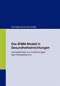Das Efqm-Modell in Gesundheitseinrichtungen