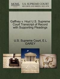 Gaffney V. Hoyt U.S. Supreme Court Transcript of Record with Supporting Pleadings