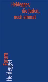 Heidegger, Die Juden, Noch Einmal