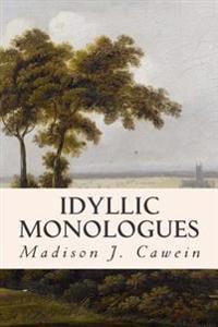Idyllic Monologues