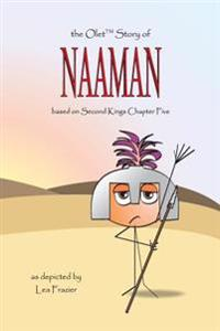 The Olet Story of Naaman: Based on Second Kings Chapter Five
