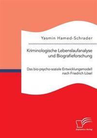 Kriminologische Lebenslaufanalyse Und Biografieforschung