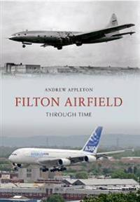 Filton Airfield Through Time