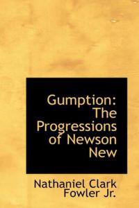 Gumption: The Progressions of Newson New