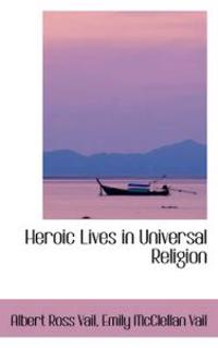 Heroic Lives in Universal Religion