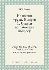 From the Life of Work. Issue 1. Articles on the Labor Question