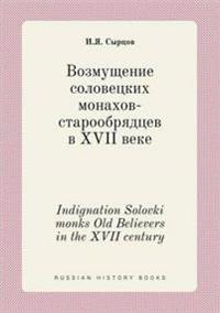 Indignation Solovki Monks Old Believers in the XVII Century