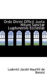 Ordo Divini Officii Juxta Nitum Sanctae Lugdunensis Ecclesiae