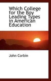 Which College for the Boy Leading Types in American Education