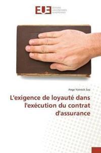 L'Exigence de Loyaut� Dans l'Ex�cution Du Contrat d'Assurance
