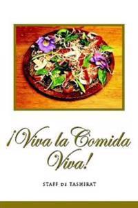 !Viva La Comida Viva!