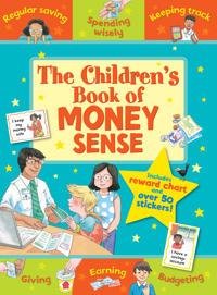 The Children's Book of Money Sense: Spending Wisely, Earning, Regular Saving, Keeping Track, Bud