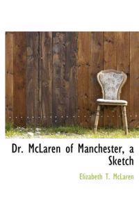 Dr. McLaren of Manchester, a Sketch