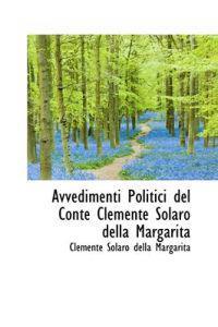 Avvedimenti Politici del Conte Clemente Solaro Della Margarita