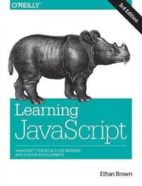 Learning JavaScript: JavaScript Essentials for Modern Application Development