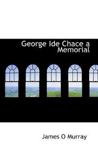George Ide Chace a Memorial