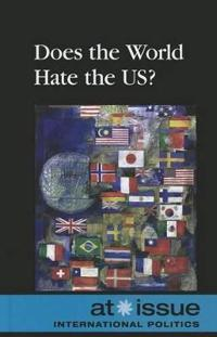 Does the World Hate the US?