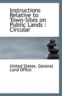 Instructions Relative to Town-Sites on Public Lands: Circular