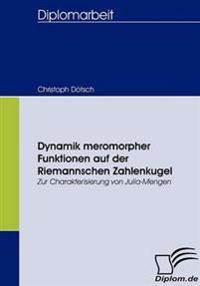 Dynamik Meromorpher Funktionen Auf Der Riemannschen Zahlenkugel