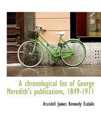 A Chronological List of George Meredith's Publications, 1849-1911