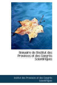 Annuaire De L'institut Des Provinces Et Des Congres Scientifiques