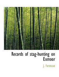 Records of Stag-Hunting on Exmoor