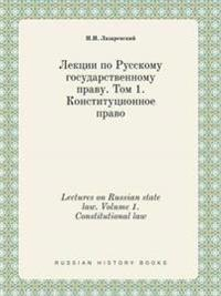 Lectures on Russian State Law. Volume 1. Constitutional Law