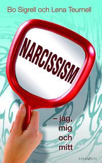 Narcissism : jag, mig och mitt