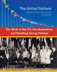 The Birth of the UN, Decolonization and Building Strong Nations