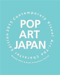 Pop Art Japan: Contemporary Visual Art the Character Edition 2015